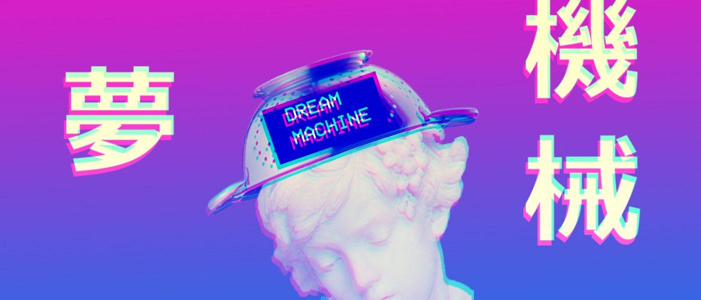 Dream Machine luigi di giuseppe